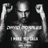I Make You Gaga — David Morales