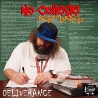 No College Just Bars — Deliverance