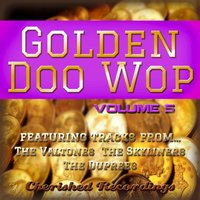 Golden Doo Wop, Vol. 5 — Skyliners