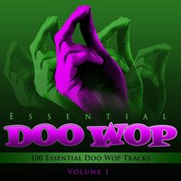 Essential Doo Wop, Vol. 1 (100 Essential Doo Wop Tracks) — The Clovers