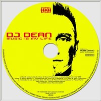 Music Is My Life — DJ Dean