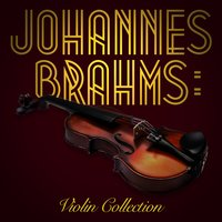 Johannes Brahms: Violin Collection — London Symphony Orchestra