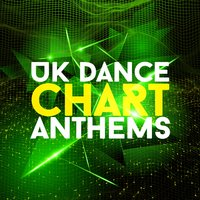 Uk Dance Chart Anthems — UK Dance Chart