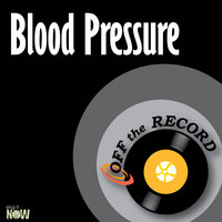 Blood Pressure — Off The Record