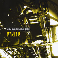 Music From the Motion Picture Pyrite — сборник