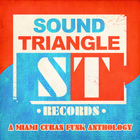 Sound Triangle Records: A Miami Cuban Funk Anthology — сборник