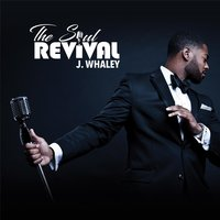The Soul Revival — J. Whaley