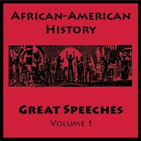 African American History - Great Speeches Volume 1 — Malcolm X, Martin Luther King Jr., U.S. Representative Barbara Jordan