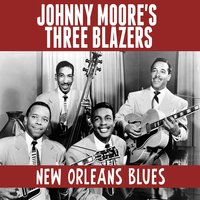 New Orleans Blues — Johnny Moore's Three Blazers