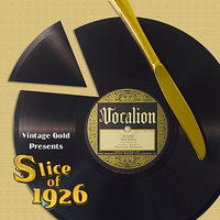 Slice of 1926 — Roger Wolfe Kahn, Abe Lyman, Jelly-Roll Morton, Bennie Krueger, California Ramblers