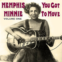 You Got To Move Vol 1 — The Memphis Minnie