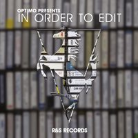 In Order To Edit — Optimo
