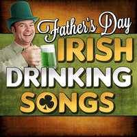 Father's Day Irish Drinking Songs — Dublin Folk Band