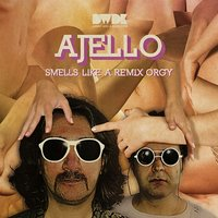 Smells Like a Remix Orgy — Ajello