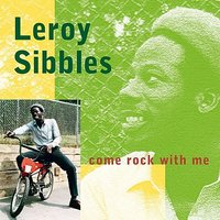 Come Rock With Me — Leroy Sibbles