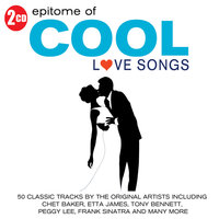 Epitome of Cool - Love Songs — сборник