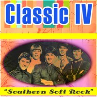 Soft Southern Rock — The Classic IV