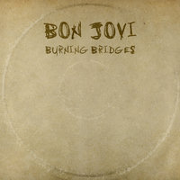 Burning Bridges — Bon Jovi