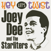 Hey, Let's Twist — Joey Dee & The Starliters