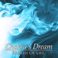 Breath Of Life — Chakra's Dream