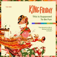 This Is Supposed To Be Fun — King Friday