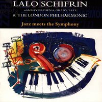 JAZZ MEETS THE SYMPHONY — SCHIFRIN, LALO WITH RAY BROWN, GRADY TATE & THE LONDON PHILHARMONIC