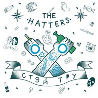 Stay True — The Hatters