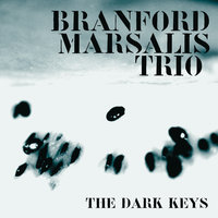 THE DARK KEYS — Branford Marsalis