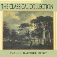 The Classical Collection, Famous Baroque Music — Philharmonia Slavonica, Henry Adolph, Conrad von der Goltz, Karel Brazda, Hans Jürgen Walther