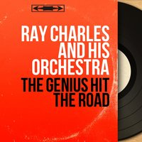 The Genius Hit the Road — Ray Charles And His Orchestra
