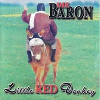 Little Red Donkey — Die Baron