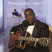 After 8 — Ronny Jordan