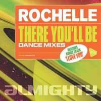 Almighty Presents: There You'll Be — Rochelle