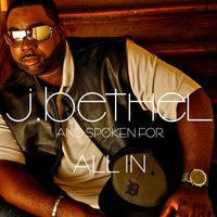 All In — J. Bethel & Spoken For