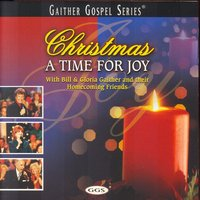 Christmas - A Time For Joy — Bill & Gloria Gaither