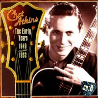 The Early Years, CD B: 1949-1952 — Chet Atkins