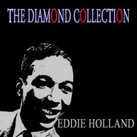 The Diamond Collection — Eddie Holland