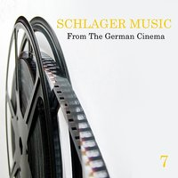 Schlager Music from the German Cinema, Vol. 7 — сборник