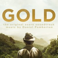 Gold: The Original Score Soundtrack — Daniel Pemberton