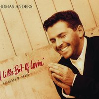 A Little Bit Of Lovin' — Thomas Anders