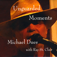 Unguarded Moments — Michael Dues