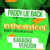Paddy Lie Back (In the Style of Irish Traditional) - Single — Ameritz Audio Karaoke