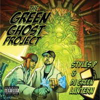 The Green Ghost Project — The Evil Genius DJ Green Lantern & Styles P