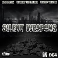 Silent Weapons (feat. Tragedy Khadafi & Supreme the Eloheem) — Tragedy Khadafi, Supreme The Eloheem, Diar Lansky