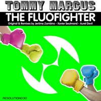 The Fluofighter — Tommy Marcus