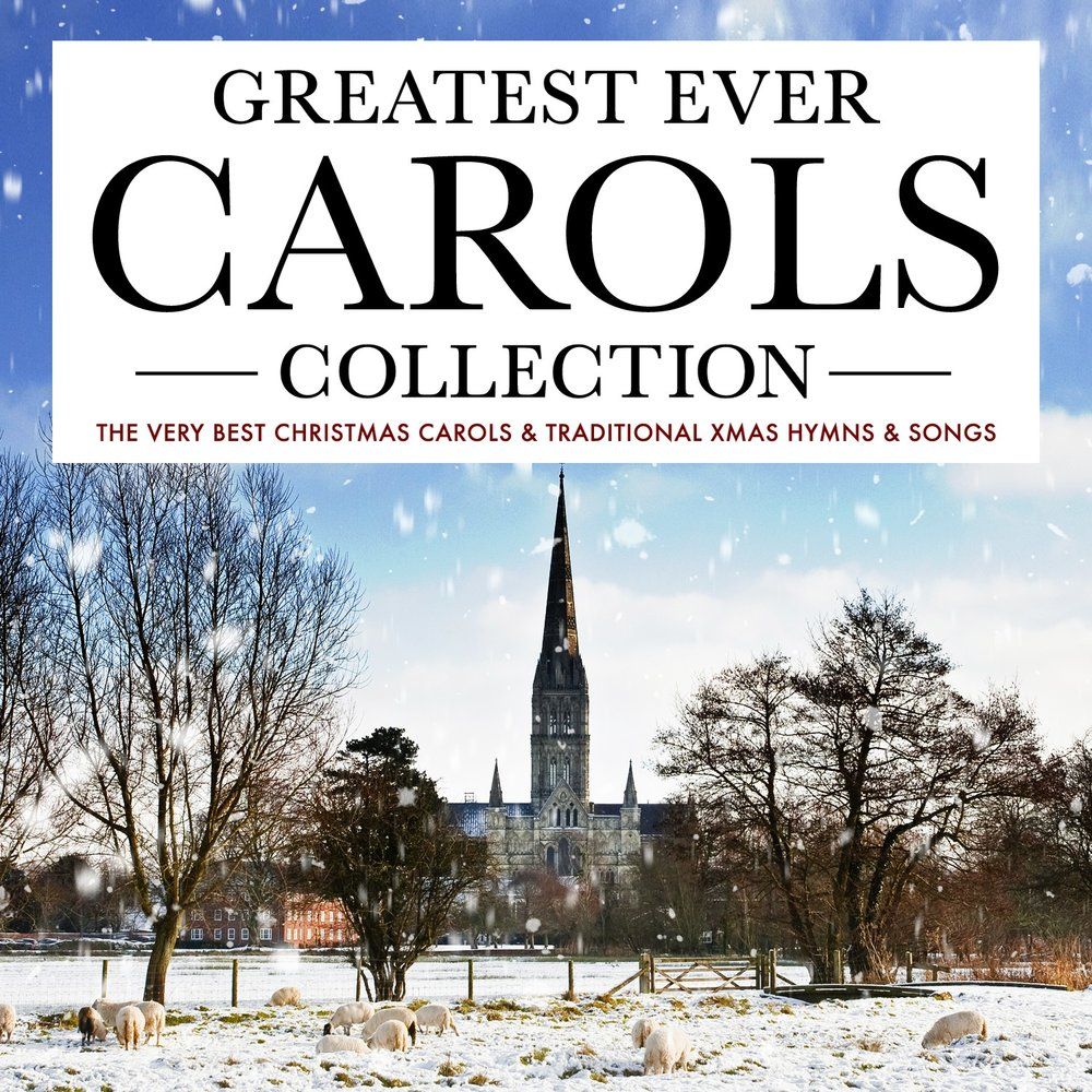 greatest ever carols collection the very best christmas carols traditional xmas hymns songs queens college ensemble choir - Best Christmas Hymns