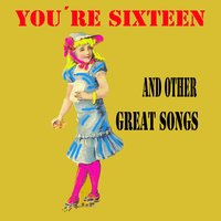 You´re Sixteen and Other Great Songs — сборник