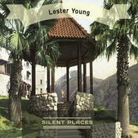 Silent Places — Metronome All Stars, Lester Young & The Oscar Peterson Trio, Metronome All-Stars, Lester Young Quintet