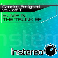 Bump In The Trunk EP — Charles Feelgood, Jeff T