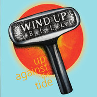 Up Against the Tide (feat. Steven James Spivey, Kevin Samways) — Wind Up Bill